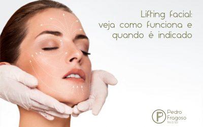 Lifting facial: veja como funciona e quando é indicado