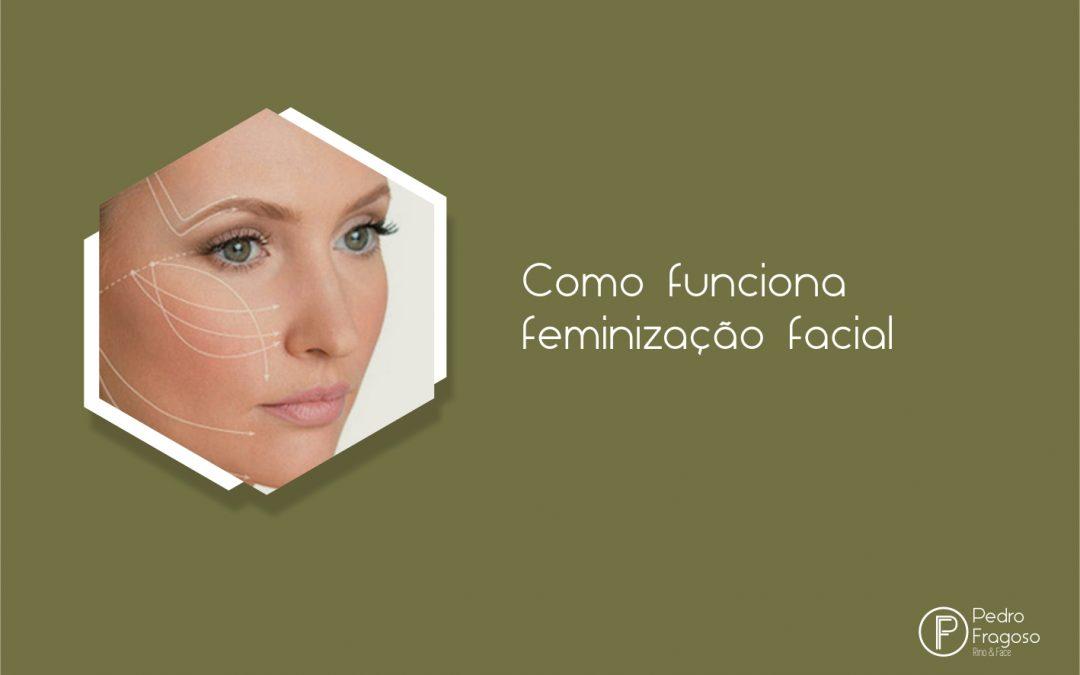 Como funciona feminização facial